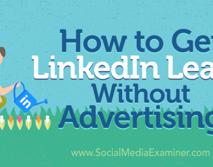 Social Media Marketing - How to Get LinkedIn Leads Without Advertising