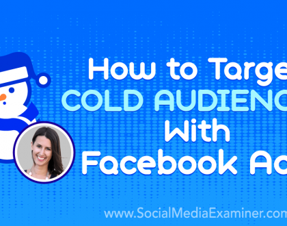 Social Media Marketing - How to Target Cold Audiences With Facebook Ads