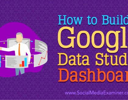 Social Media Marketing - How to Build a Google Data Studio Dashboard