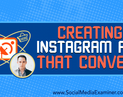 Social Media Marketing - Creating Instagram Ads That Convert