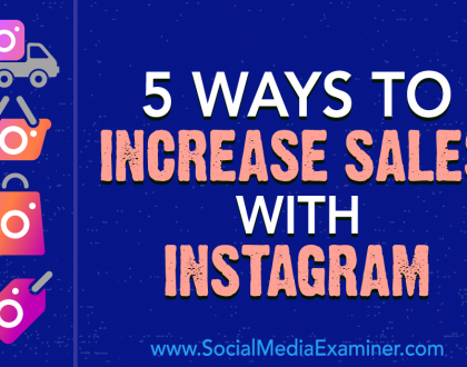 Social Media Marketing - 5 Ways to Increase Sales With Instagram