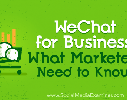 Social Media Marketing - WeChat for Business: What Marketers Need to Know