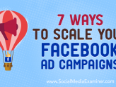 Social Media Marketing - 7 Ways to Scale Your Facebook Ad Campaigns