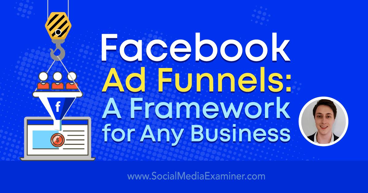 Social Media Marketing - Facebook Ad Funnels: A Framework for Any Business