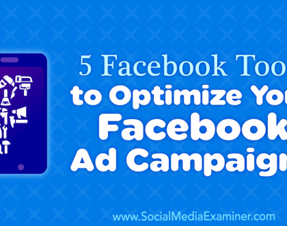 Social Media Marketing - 5 Facebook Tools to Optimize Your Facebook Ad Campaigns