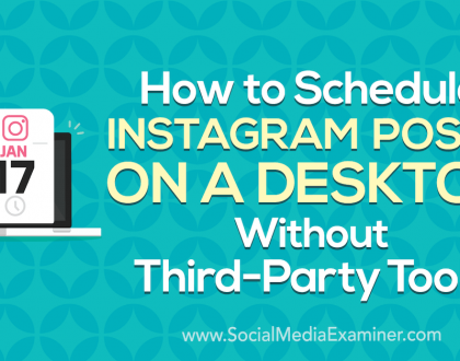 Social Media Marketing - How to Schedule Instagram Posts on a Desktop Without Third-Party Tools