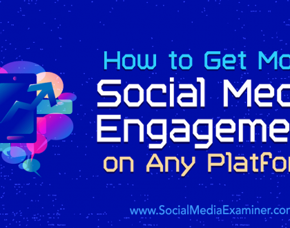 Social Media Marketing - How to Get More Social Media Engagement on Any Platform