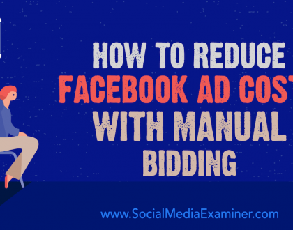 Social Media Marketing - How to Reduce Facebook Ad Costs With Manual Bidding