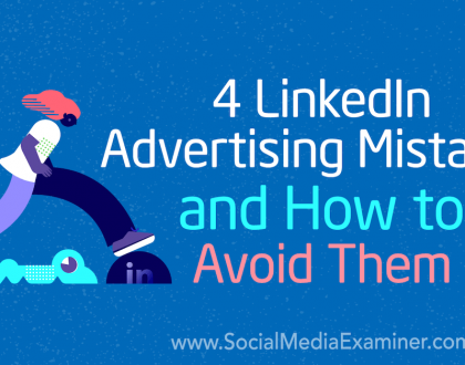Social Media Marketing - 4 LinkedIn Advertising Mistakes and How to Avoid Them