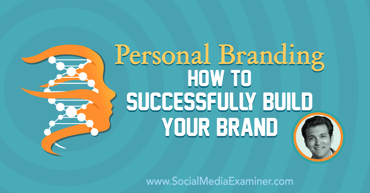 Social Media Marketing - Personal Branding: How to Successfully Build Your Brand