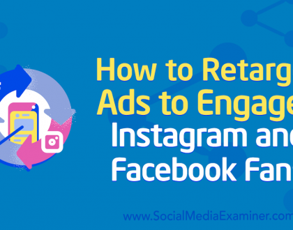 Social Media Marketing - How to Retarget Ads to Engaged Instagram and Facebook Fans