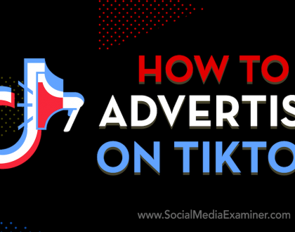 Social Media Marketing - How to Advertise on TikTok