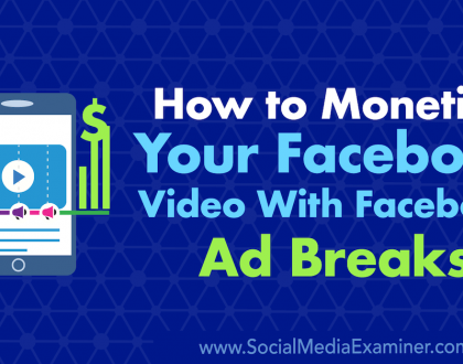 Social Media Marketing - How to Monetize Your Facebook Video With Facebook Ad Breaks