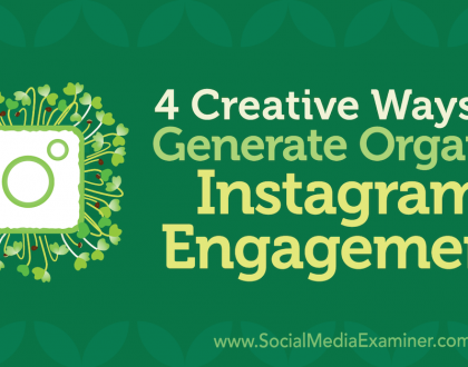Social Media Marketing - 4 Creative Ways to Generate Organic Instagram Engagement