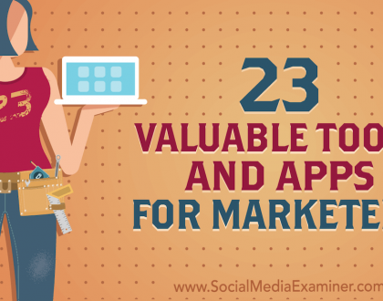 Social Media Marketing - 23 Valuable Tools and Apps for Marketers