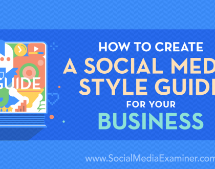 Social Media Marketing - How to Create a Social Media Style Guide for Your Business