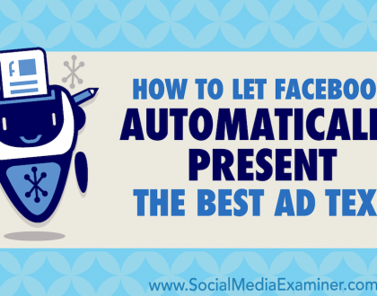 Social Media Marketing - How to Let Facebook Automatically Present the Best Ad Text: Multiple Text Options