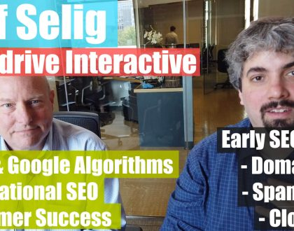 SEO - Video: Jeff Selig on the early days of SEO, Google algorithms & international SEO