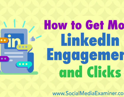 Social Media Marketing - How to Get More LinkedIn Engagement and Clicks