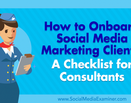 Social Media Marketing - How to Onboard Social Media Marketing Clients: A Checklist for Consultants