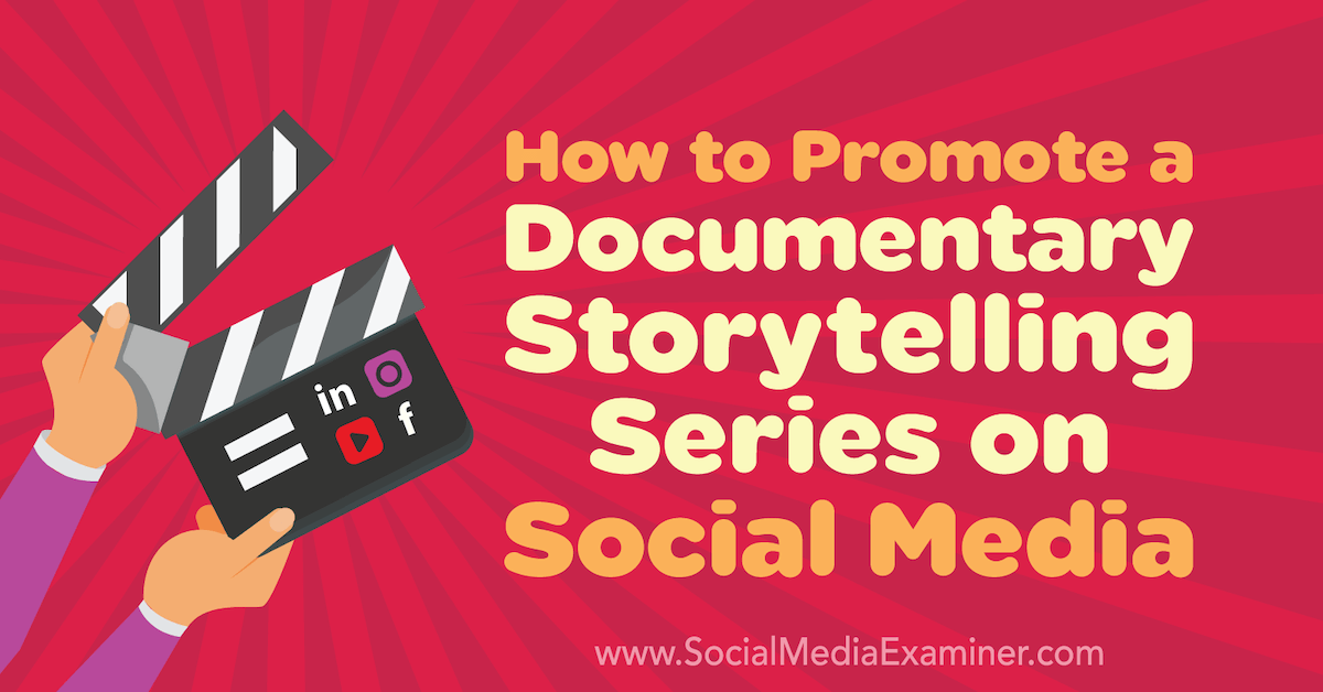 Social Media Marketing - How to Promote a Documentary Storytelling Series on Social Media