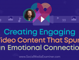 Social Media Marketing - Creating Engaging Video Content That Spurs an Emotional Connection
