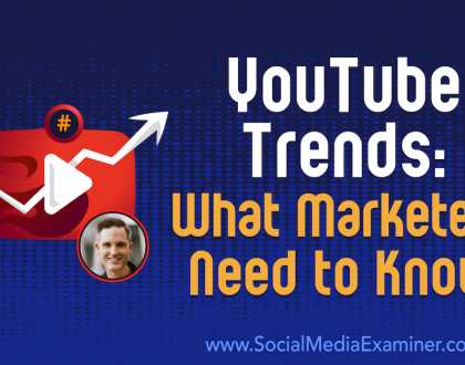 Social Media Marketing - YouTube Trends: What Marketers Need to Know