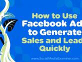 Social Media Marketing - How to Use Facebook Ads to Generate Sales and Leads Quickly