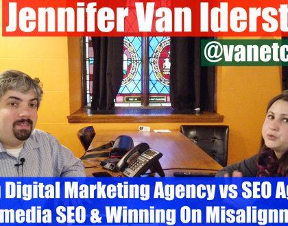 SEO - Video: Jennifer Van Iderstyne on agency types & multimedia SEO