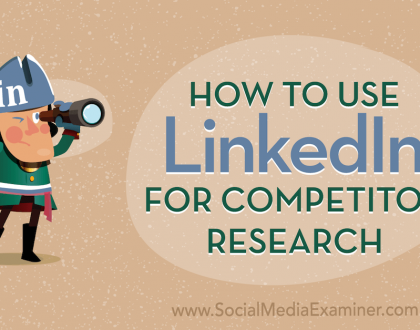Social Media Marketing - How to Use LinkedIn for Competitor Research