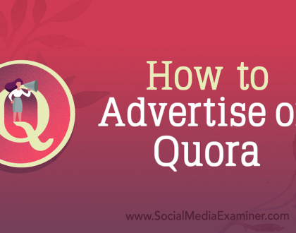 Social Media Marketing - How to Advertise on Quora