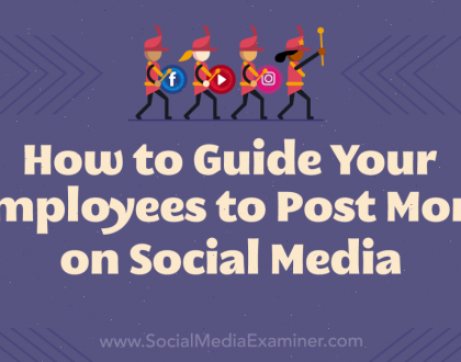 Social Media Marketing - How to Guide Your Employees to Post More on Social Media