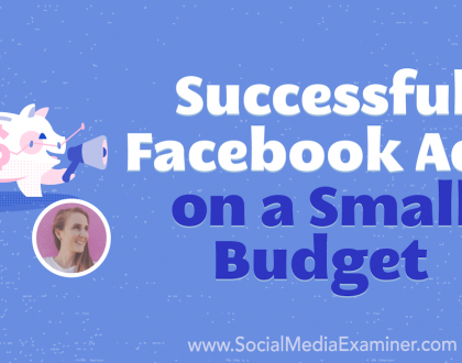 Social Media Marketing - Successful Facebook Ads on a Small Budget