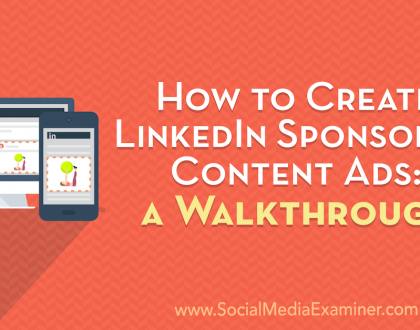 Social Media Marketing - How to Create LinkedIn Sponsored Content Ads: A Walkthrough