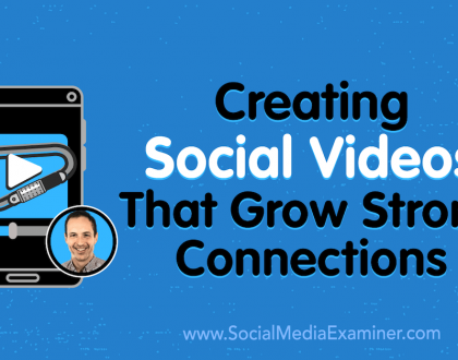 Social Media Marketing - Creating Social Videos That Grow Strong Connections