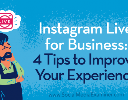 Social Media Marketing - Instagram Live for Business: 4 Tips to Improve Your Experience