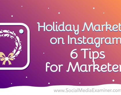 Social Media Marketing - Holiday Marketing on Instagram: 6 Tips for Marketers