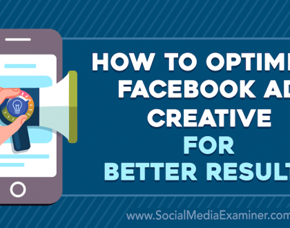 Social Media Marketing - How to Optimize Facebook Ad Creative for Better Results