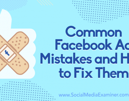 Social Media Marketing - Common Facebook Ad Mistakes and How to Fix Them