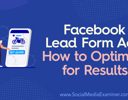 Social Media Marketing - Facebook Lead Form Ads: How to Optimize for Results