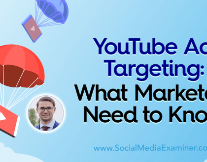 Social Media Marketing - YouTube Ad Targeting: What Marketers Need to Know