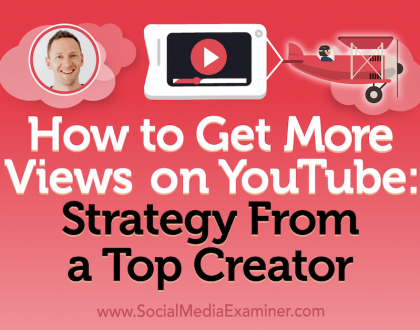 Social Media Marketing - How to Get More Views on YouTube: Strategy From a Top Creator